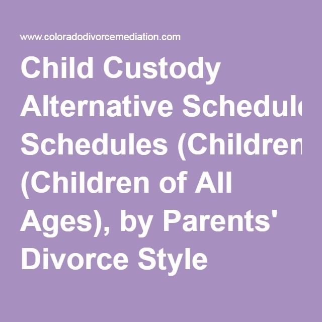25 best custody simplified images on pinterest child custody child custody alternative schedules children of all ages by parents divorce style fandeluxe Choice Image