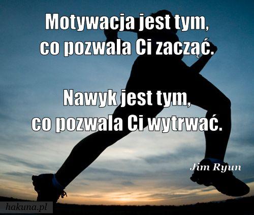 Motywacja i nawyk receptą na sukces:)