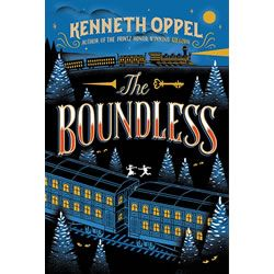 The Boundless novel - By Kenneth Oppel. Will Everett wasn't born with a silver spoon in his mouth, but after his family's fortunes change, he finds himself with a first-class ticket for The Boundless. The longest, most glamorous locomotive in the world...