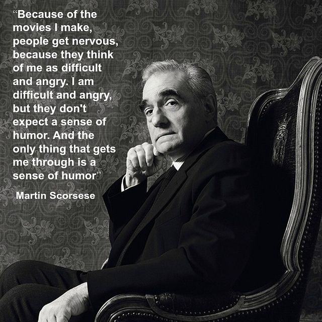 Film Director quote - Martin Scorsese - Movie Director Quote #martinscorsese reidrosefelt.com