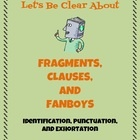 3-page lesson includes systematic explanation and examples of fragments, independent clauses, dependent clauses, editing suggestions for run-on sentences, comma splice, and FANBOYS. Includes worksheet and answer key. $1.50