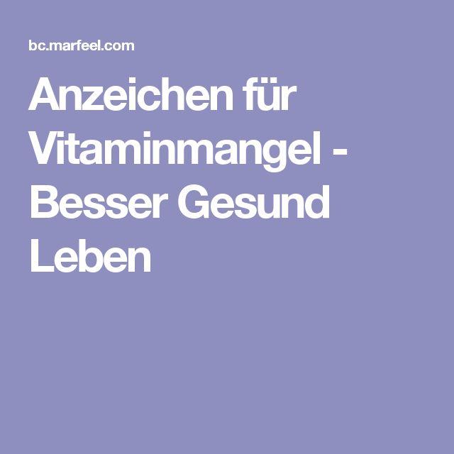 Anzeichen für Vitaminmangel - Besser Gesund Leben