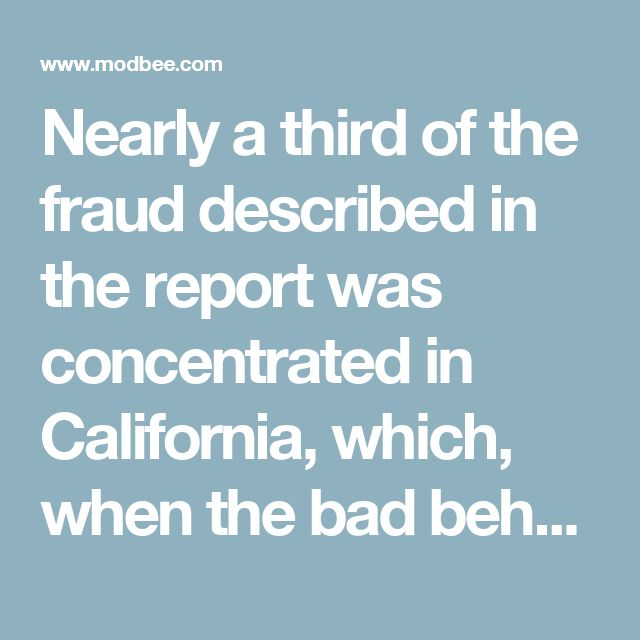Nearly a third of the fraud described in the report was concentrated in California, which, when the bad behavior began, was still reeling from earlier actions of a different set of rogue bankers whose practices led to a host of problem from the subprime loan meltdown and taxpayer bailouts to the mortgage default crisis for which the Northern San Joaquin Valley was ground zero in 2008.