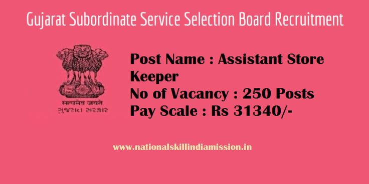 DEGREE/DIPLOMA JOBS  Gujarat Subordinate Service Selection Board-recruitment-250 vacancies-Assistant Store Keeper-Apply Online-Last Date 10 February 2017  Advt. No. : GSSSB/201617/110  Job Details :  Post Name : Assistant Store Keeper No of Vacancy : 250 Posts Pay Scale : Rs 31340/- (Per Month) Eligible Criteria :  Educational Qualification : Candidates should have Diploma or Bachelors Degree in Civil/Mechanical/Electrical. Nationality : Indian Age Limit : 18 to 35 years as on 10.02.2017