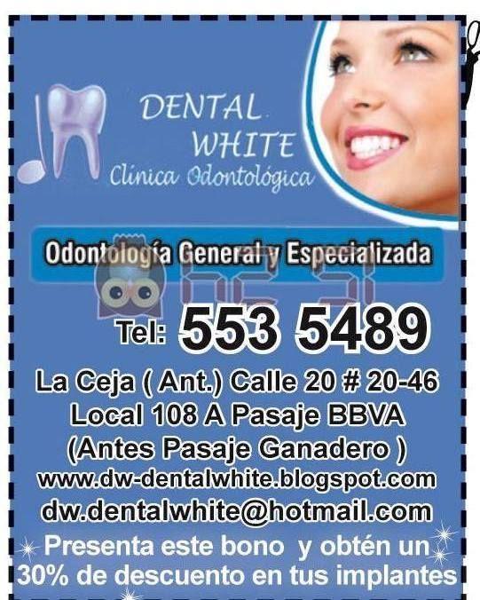 DENTAL WHITE. Clínica odontológica. Odontología general y especializada. Presenta este bono y obtén 30% de descuento en tus implantes.