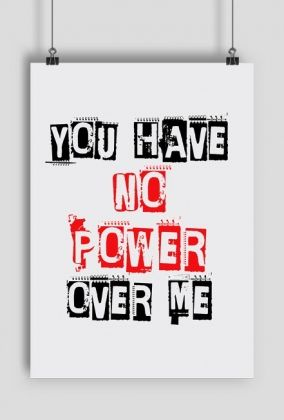 You Have No Power Over Me - A2 poster print #selflove #confidence #freedom #survivors #posters #prints You can buy it here: https://blibli.cupsell.com/product/1445876-product-1445876.html And here you can find other merchandise with the same design: https://blibli.cupsell.com/k/you-have-no-power-over-me