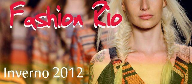 Preparem-se! Vem aí o Fashion Rio Inverno 2012 meninas! Pois é, pode parecer estranho já estarmos falando em inverno, não é mesmo? Mas a verdade é quem a