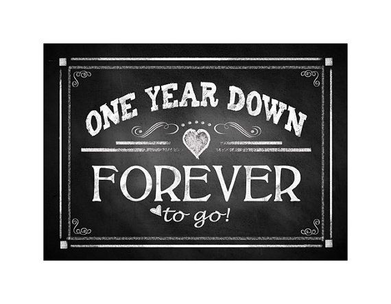 Printable 1st Anniversary Quot One Year Down Forever To Go