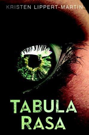 Kristen Lippert-Martin TABULA RASA http://www.randomhouse.com/book/236507/tabula-rasa-by-kristen-lippert-martin/9781606845189