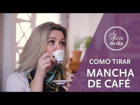 COMO TIRAR MANCHA DE CAFÉ | A DICA DO DIA COM FLÁVIA FERRARI - YouTube