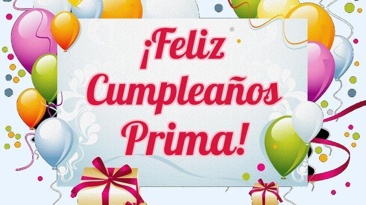 Felicitaciones Prima en tu Cumpleaños - Palabras Bonitas para mi ...