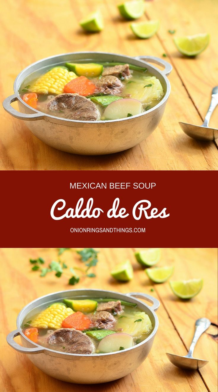 Caldo de res is a traditional Mexican beef soup made of beef shanks and an assortment of vegetables such as corn, potatoes, squash, carrots and cabbage