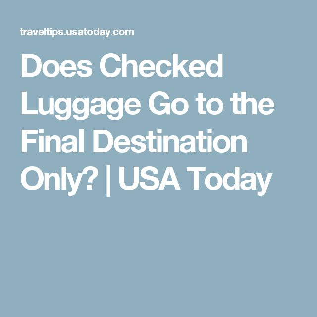 Does Checked Luggage Go to the Final Destination Only?   USA Today