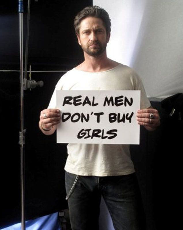 Gerard Butler - this is so great! Gerard is a talented actor (love him in Phantom of the Opera and the How to Train Your Dragon films), and he's overcome a lot (near-drowning, rehab, etc.) this just increased my respect for him a lot more, if much a thing is possible. #GerryButler #RealMenDon'tBuyGirlsCampaign