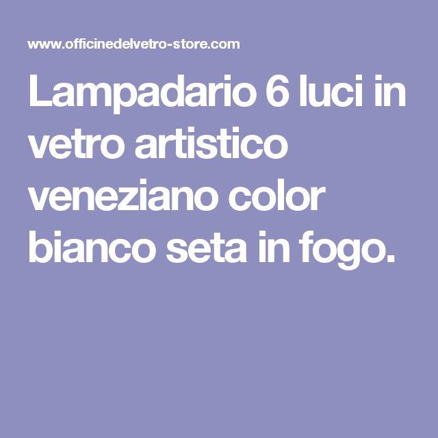 Lampadario 6 luci in vetro artistico veneziano color bianco seta in fogo.
