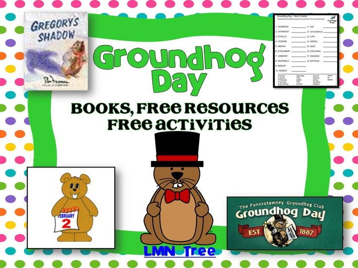 LMN Tree: Groundhog Day: Free Resources and Activities