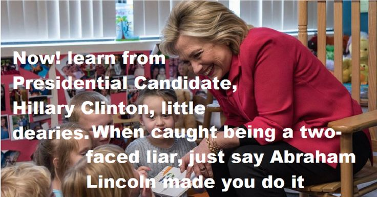 Hillary Clinton uses Abraham Lincoln as a scapegoat as to why she lies to the public Wikileaks showed she said she has a Private Agenda and a Public Agenda a 2 two faced liar - Trump Presidential Debate 2 of 3