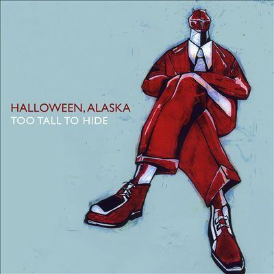 a pleasure to work with HALLOWEEN, ALASKA on Too Tall to Hide. As Allmusic says: Highly recommended