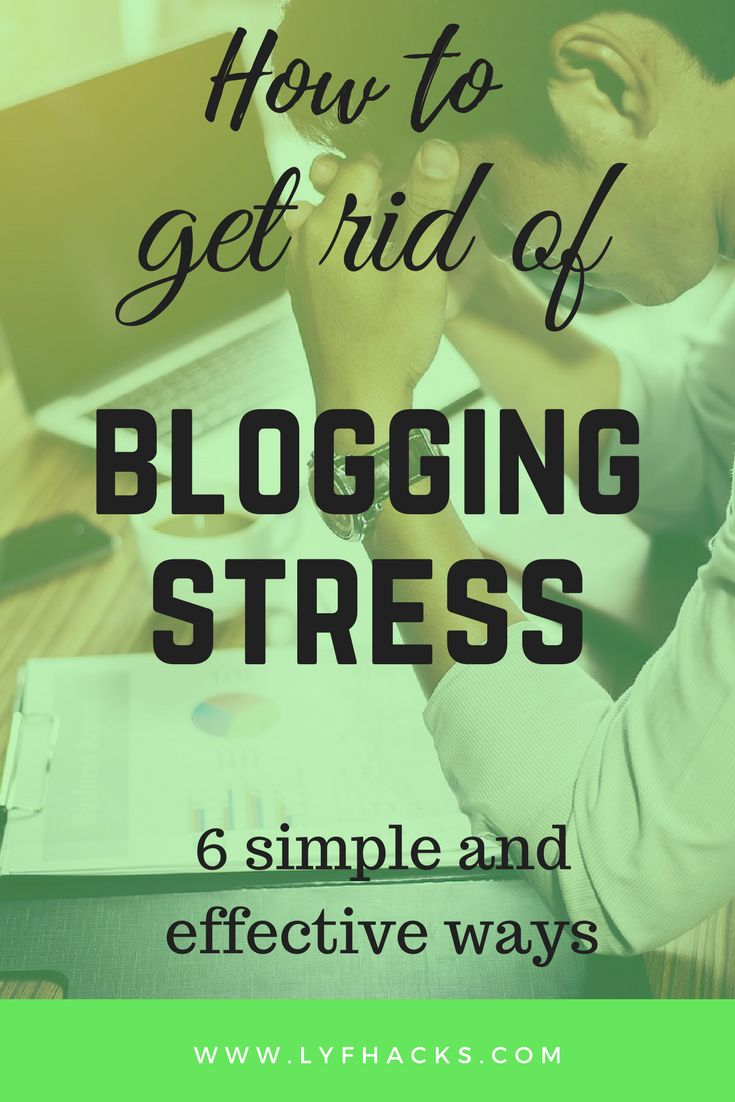 Blogger can get stress emerging from creating a content, taking care of traffic and SEO for their blog. There are 6 ways how they can effectively reduce the stress.