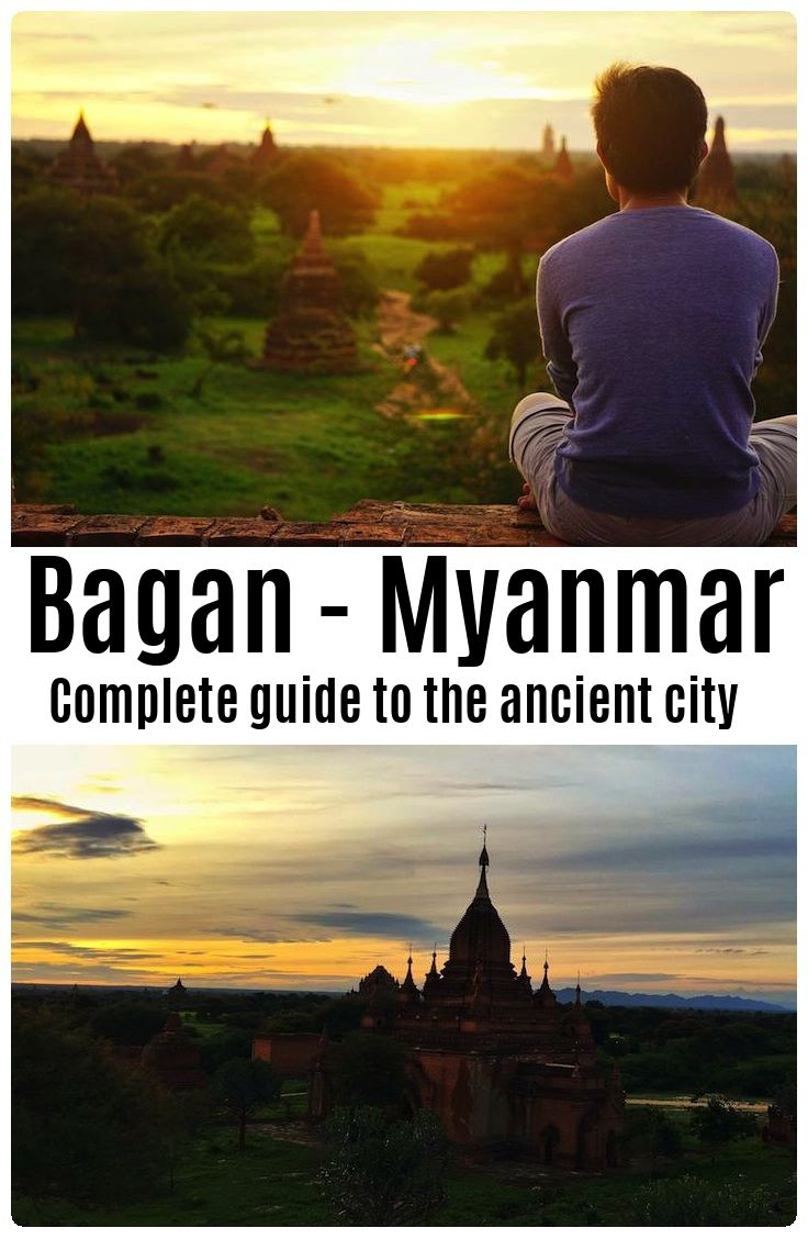 Complete guide to Bagan, The ancient City - Myanmar.