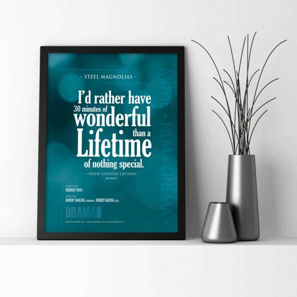 Steel Magnolias: I'd rather have 30 minutes... -  Digital Print