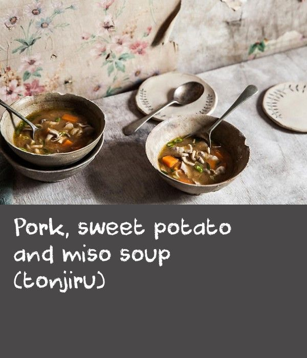 Pork, sweet potato and miso soup (tonjiru) | This porky soup is a hearty winter dish that's popular in Japan – you could make it using chunks of pork belly or small pieces of pork spare ribs cut through the bone, but you'd need to increase the cooking time accordingly. You could even use pieces of chicken thigh fillet; this is a highly adaptable recipe. For a meal in a hurry, you can't beat using the frozen, thinly sliced pork belly you find in the freezer section of good Asian grocers. It's…