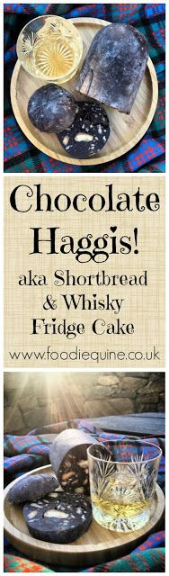 Foodie Quine - Chocolate Haggis aka Shortbread and Whisky Fridge Cake - Perfect for Burns Night and St Andrew's Day