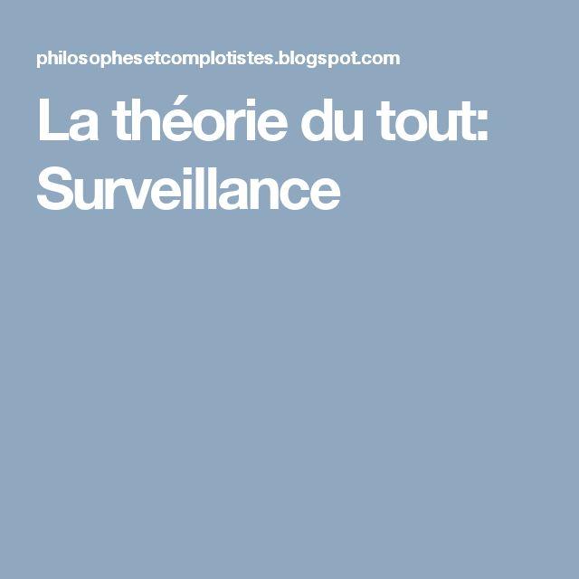 La théorie du tout: Surveillance