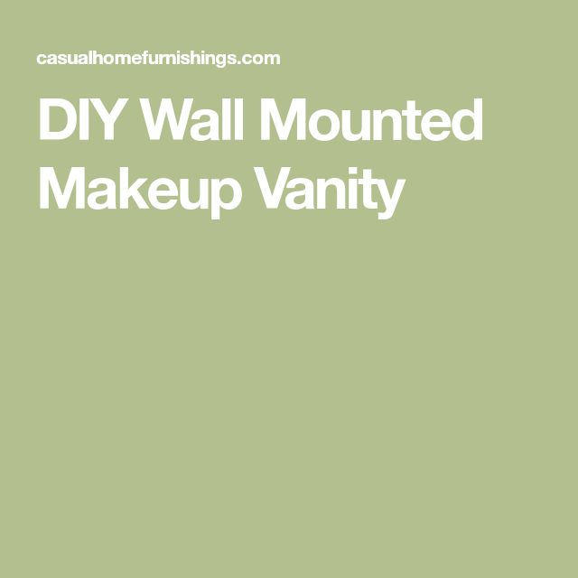 DIY Wall Mounted Makeup Vanity
