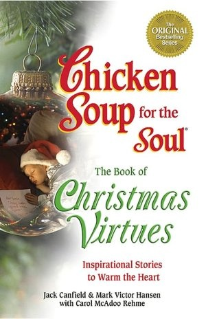 Chicken Soup for the Soul the Book of Christmas Virtues: Inspirational Stories to Warm the Heart (NOOK Book)
