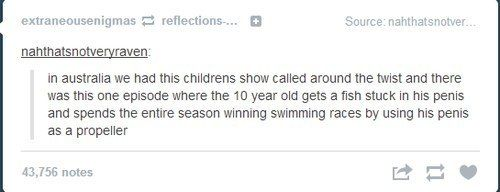 On chidren's TV: | 47 Times Australians Totally Nailed It On Tumblr In 2014 Wasn't this in American Dad?