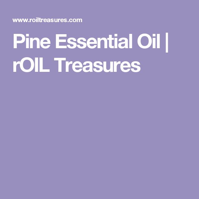 Pine Essential Oil | rOIL Treasures