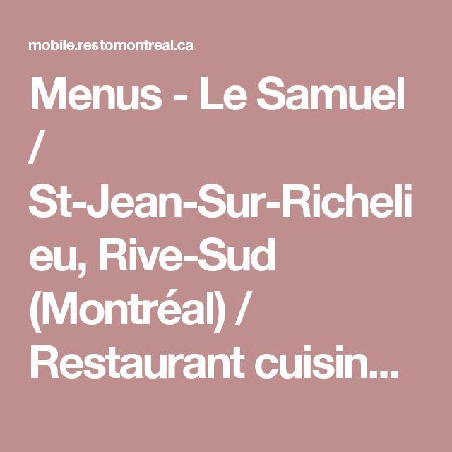 Menus - Le Samuel / St-Jean-Sur-Richelieu, Rive-Sud (Montréal) / Restaurant cuisine Française & Méditerranéenne   RestoMontreal