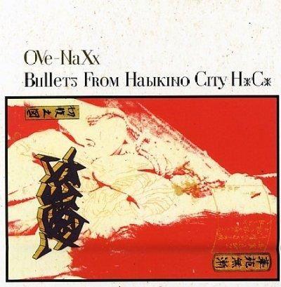 Ove Naxx - Bullets from Habvikino City HxCx