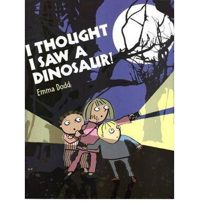 I Thought I Saw a Dinosaur! : Emma Dodd : 9780864618955