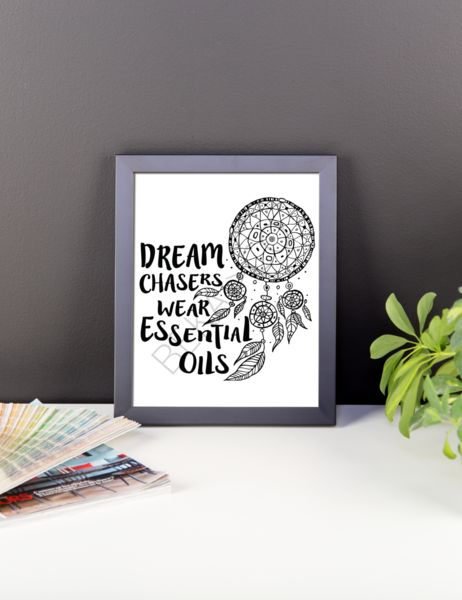 """Dream Chasers Wear Essential Oils."" Quote - black and white print.Printable art is very affordable and perfect for your home, office, dorm, or wherever you wan"