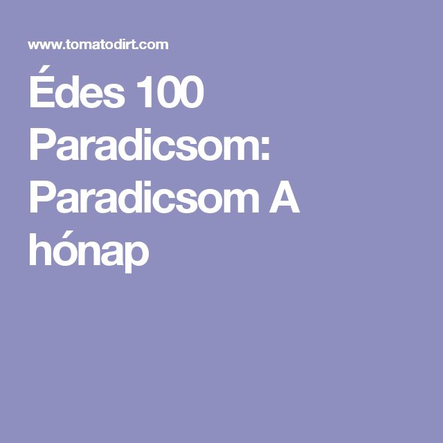 Édes 100 Paradicsom: Paradicsom A hónap