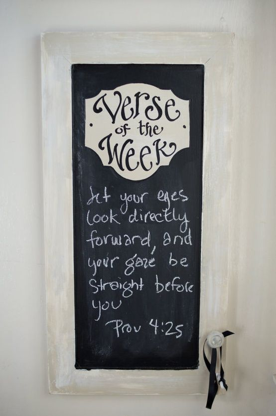 verse of the week chalkboard -  so cute, great idea to use a door to cover up our fuse box in the house