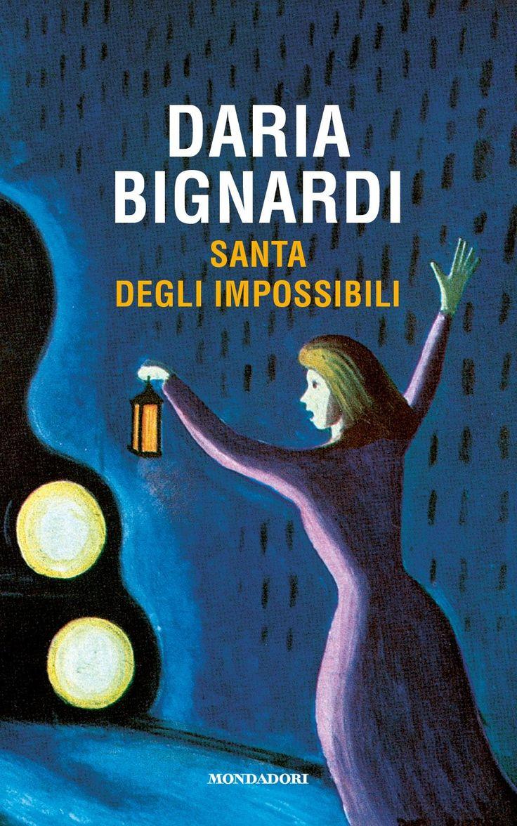 """""""Santa degli impossibili"""" Daria Bignardi (Mondadori)"""