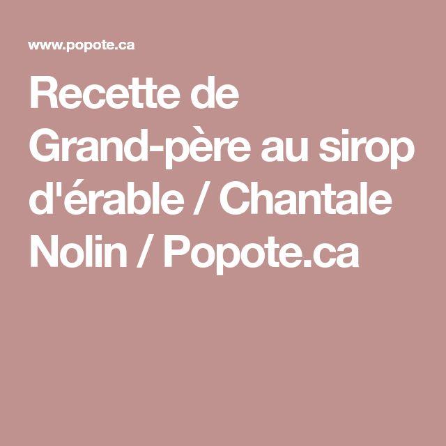 Recette de Grand-père au sirop d'érable / Chantale Nolin / Popote.ca