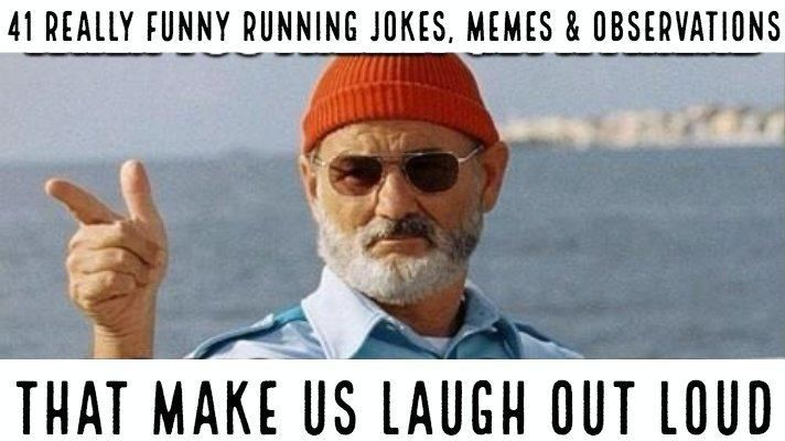 41 Really Funny Running Jokes Memes Observations Train For A 5k Com Happy Birthday Meme Happy Birthday Bill Wes Anderson Characters