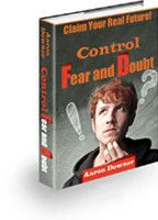 Control Fear And Doubt By Aaron Downer