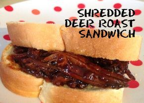 Shredded Deer Roast Sandwich   – Recipes