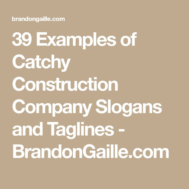 39 Examples of Catchy Construction Company Slogans and Taglines - BrandonGaille.com