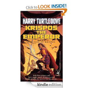 Krispos the Emperor (The Tale of Krispos, Book Three) (The Tale of Krispos, Book 3) by Harry Turtledove. $4.39. Publisher: Del Rey; 1st edition (August 17, 2011). 387 pages. Author: Harry Turtledove