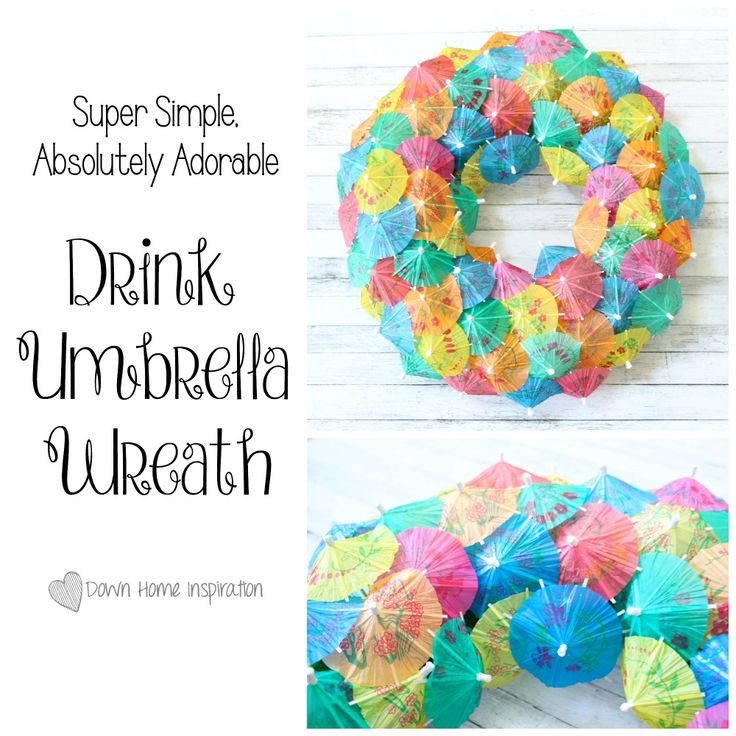 Drink Umbrella Wreath...Just Missing the Cocktail - Down Home Inspiration