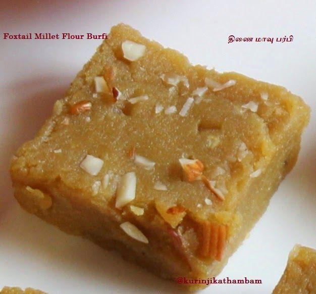Kurinji Kathambam: Foxtail Millet Flour Burfi / Thinai Maavu Burfi   Foxtail Millet / Thinai Recipes
