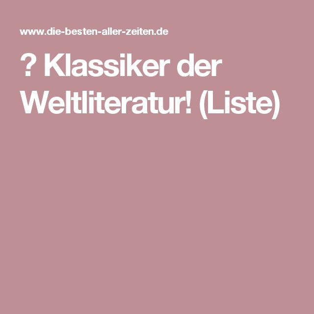 ᐅ Klassiker der Weltliteratur! (Liste)