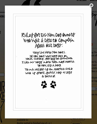"""Von.G Art: Original Saying/Quote """"Dog Rules: Rules For The Non-Dog Owners Who Visit & Dare To Complain About Our Dogs: They Live Here (You Don't) If You.."""" B&W Sharpie Artwork (11x14). """"Dog Rules: Rules For The Non-Dog Owners Who Visit & Dare To Complain About Our Dogs: They Live Here (You Don't) If You Don't Want Dog Hair On Your Clothes, Stay Off The Furniture. I Like My Dogs More Than Most People. To You, It's A Dog. To Me, He/She Is An Adopted Child Who Is Short, Furry, Has 4 Legs &..."""