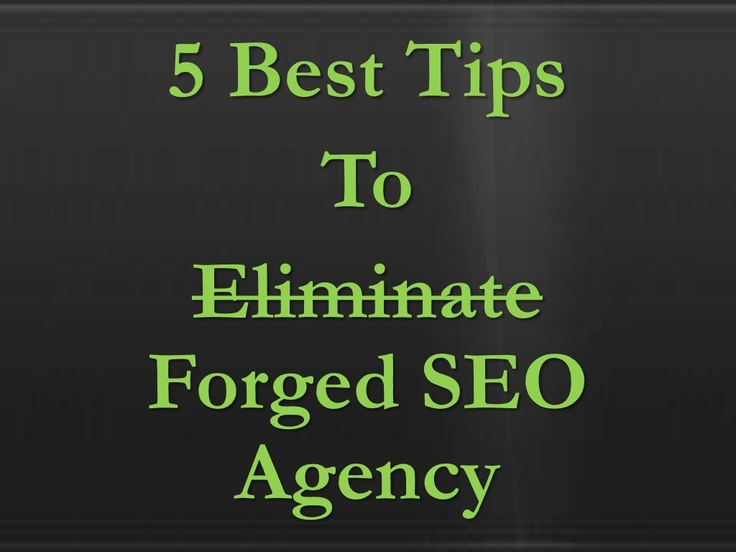 Best Tips To Eliminate Forged #SEO #Agency